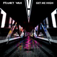 Get Me High - Franky Wah