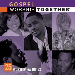 Gospel: 25 Worship Favorites - Worship Together