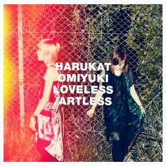 Loveless / Artless