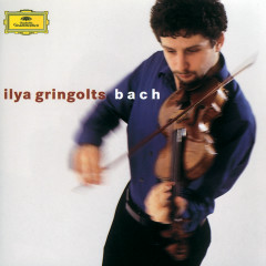 Bach: Partitas Nos.1 & 3; Sonata No.2 - Ilya Gringolts