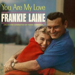 You Are My Love - Frankie Laine