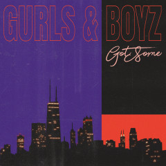 GURLS & BOYZ - GotSome