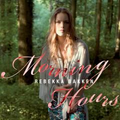 Morning Hours - Rebekka Bakken