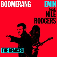 Boomerang (feat. Nile Rodgers) - The Remixes - Emin, Nile Rodgers