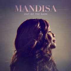 Out Of The Dark (Deluxe Edition) - Mandisa