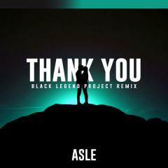 Thank You (Black Legend Project Remix) - Asle
