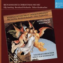 Weihnachtsmusik in der Renaissance / Renaissance Christmas Music - Elly Ameling, Bernhard Michaelis, Tölzer Knabenchor