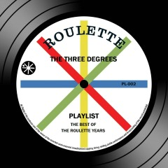 Playlist: The Best Of The Roulette Years - The Three Degrees