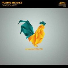 Chicken Nuts (Single) - Robbie Mendez