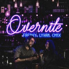 Overnite (Single) - Freaky, Lyhan, CM1X