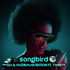 Songbird - LEA, Muzikman Edition, Tweety