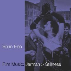 Film Music: Jarman > Stillness - Brian Eno