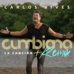 Cumbiana (La Cancíon + Remix) - Carlos Vives