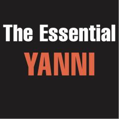 The Essential Yanni - Yanni