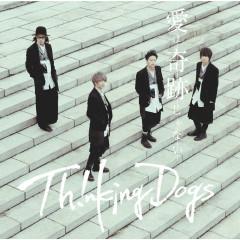 Ai Wa Kiseki Janai - Thinking Dogs