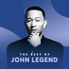 Những Bài Hát Hay Nhất Của John Legend - John Legend
