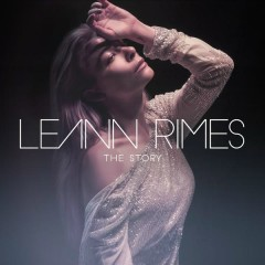 The Story (Remixes) - LeAnn Rimes