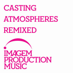 Casting Atmospheres Remixed - Various Artists