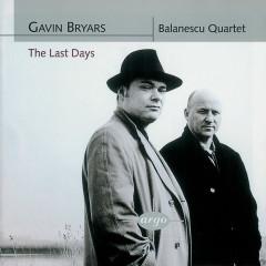 Bryars: The Last Days/String Quartets Nos. 1 & 2 - Balanescu Quartet