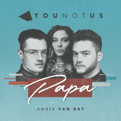 Papa - YOUNOTUS, Amber Van Day