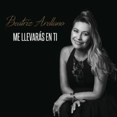 Me Llevarás En Ti - Beatriz Arellano