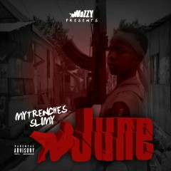 My Trenches Slimy - June