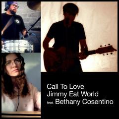 Call to Love - Jimmy Eat World, Bethany Cosentino