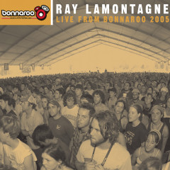 Live From Bonnaroo 2005 - Ray LaMontagne