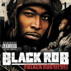 The Black Rob Report  (U.S. Version) (Explicit Version   U.S. Version) - Black Rob