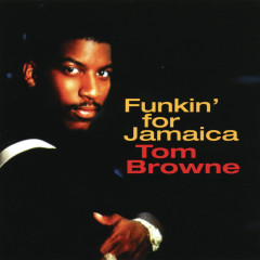 Funkin' For Jamaica - Tom Browne