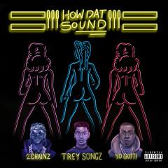 How Dat Sound (feat. 2 Chainz & Yo Gotti) - Trey Songz, 2 Chainz, Yo Gotti