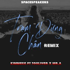 Trạm Dừng Chân (Touliver Mix) (Single) - Kimmese, Touliver, Mr. A