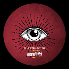 Eyes On Fire (Michael Bibi Remix) - Blue Foundation