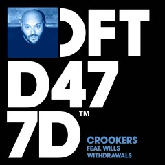 Withdrawals (feat. WILLS) - Crookers, WILLS