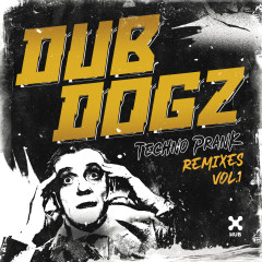 Techno Prank (Remixes Vol. 1) - Dubdogz