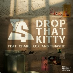 Drop That Kitty (feat. Charli XCX & Tinashe) - Ty Dolla $ign, Charli XCX, Tinashe