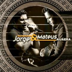 Ái Já Era... - Jorge & Mateus