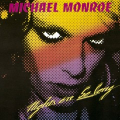 Nights Are So Long - Michael Monroe