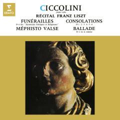 Liszt: Funérailles, Consolations, Méphisto-valse No. 1 & Ballade No. 2 - Aldo Ciccolini