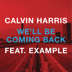 We'll Be Coming Back - Calvin Harris, Example