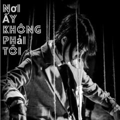 Nơi Ấy Không Phải Tôi (Single)