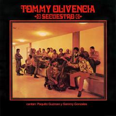 Secuestro - Tommy Olivencia