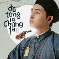 Đã Từng Là Chúng Ta (Single) - Jun Phạm