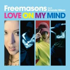 Love On My Mind (feat. Amanda Wilson) - Freemasons, Amanda Wilson