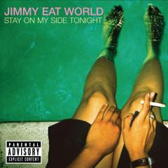 Stay On My Side Tonight - Jimmy Eat World