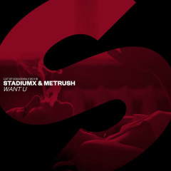 Want U (Single) - StadiumX, Metrush