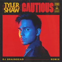 Cautious (Dj BrainDeaD Remix) - Tyler Shaw