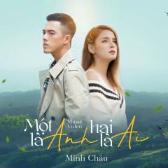 Một Là Anh Hai Là Ai (Single) - Minh Châu
