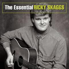 The Essential Ricky Skaggs