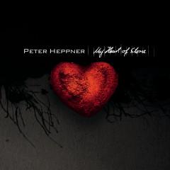 My Heart Of Stone - Peter Heppner
